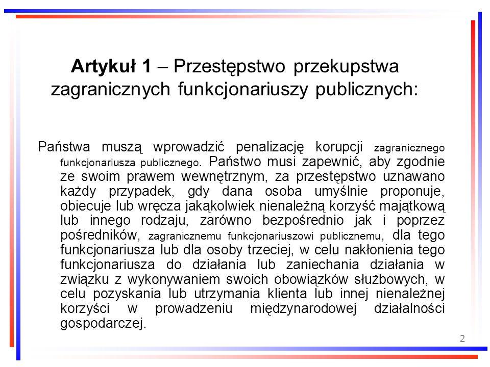 2 Artykuł 1 – Przestępstwo przekupstwa zagranicznych funkcjonariuszy publicznych: Państwa muszą wprowadzić penalizację korupcji zagranicznego funkcjon