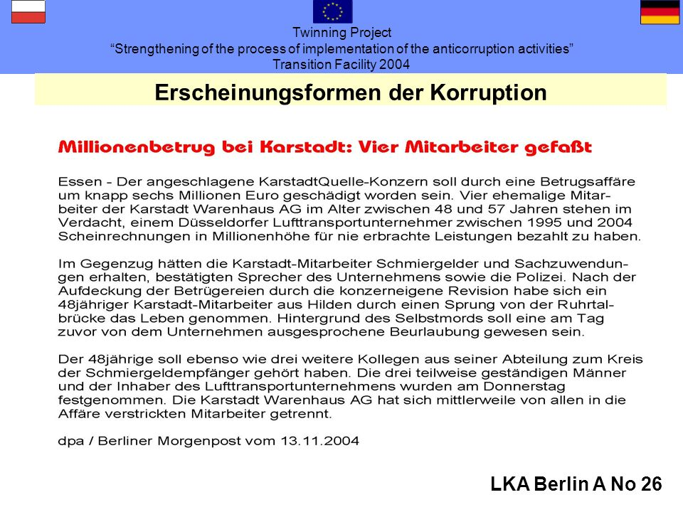 Twinning Project Strengthening of the process of implementation of the anticorruption activities Transition Facility 2004 LKA Berlin A No 26 Erscheinungsformen der Korruption