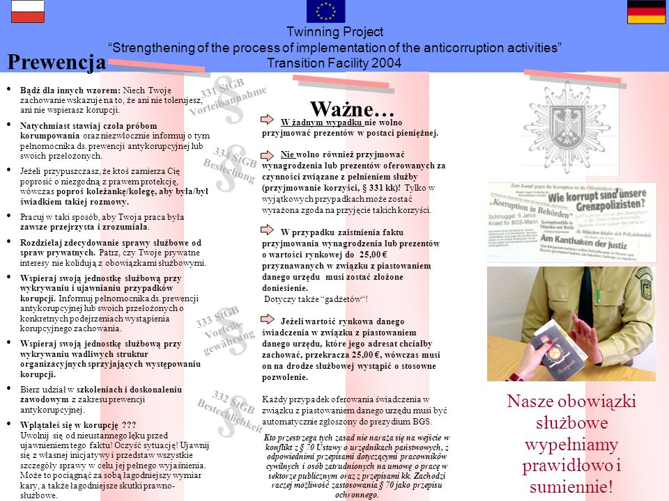 Twinning Project Strengthening of the process of implementation of the anticorruption activities Transition Facility 2004 Nasze obowiązki służbowe wyp