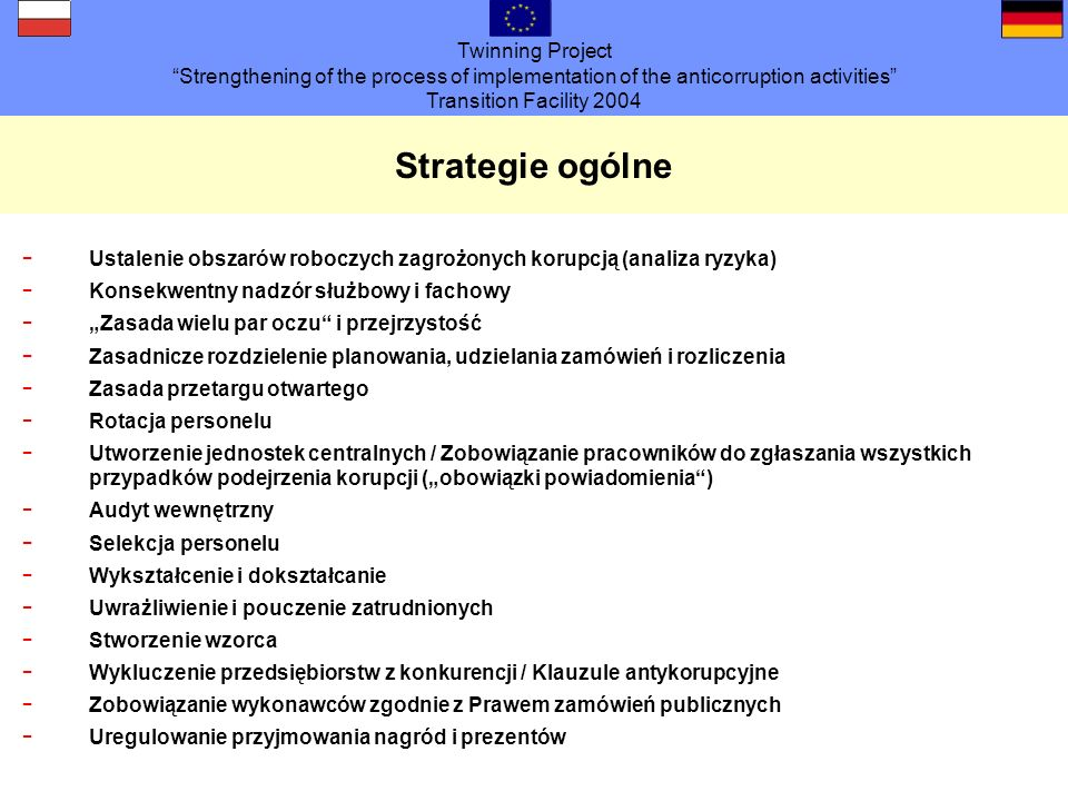 Twinning Project Strengthening of the process of implementation of the anticorruption activities Transition Facility 2004 Strategie ogólne - Ustalenie