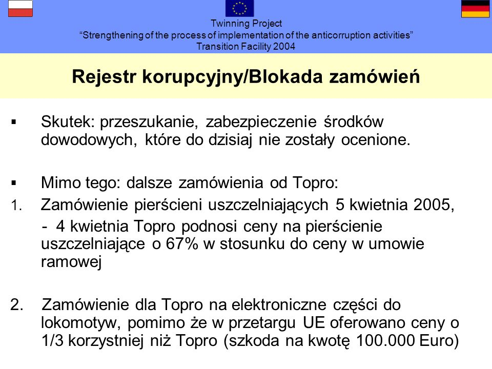 Twinning Project Strengthening of the process of implementation of the anticorruption activities Transition Facility 2004 Rejestr korupcyjny/Blokada z