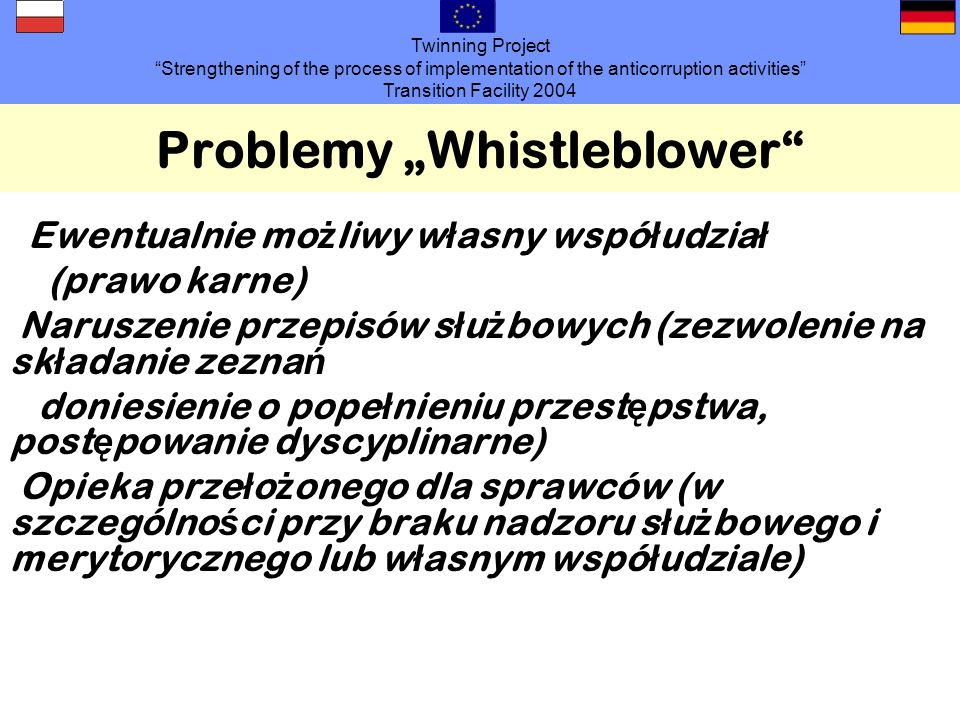 Twinning Project Strengthening of the process of implementation of the anticorruption activities Transition Facility 2004 Problemy Whistleblower Ewent