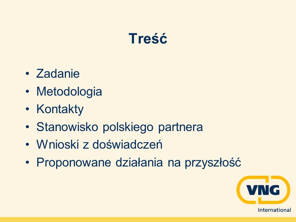 Treść Zadanie Metodologia Kontakty Stanowisko polskiego partnera Wnioski z doświadczeń Proponowane działania na przyszłość