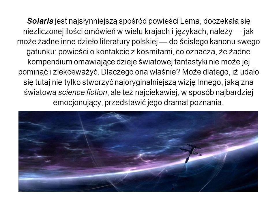 Solaris jest najsłynniejszą spośród powieści Lema, doczekała się niezliczonej ilości omówień w wielu krajach i językach, należy jak może żadne inne dz