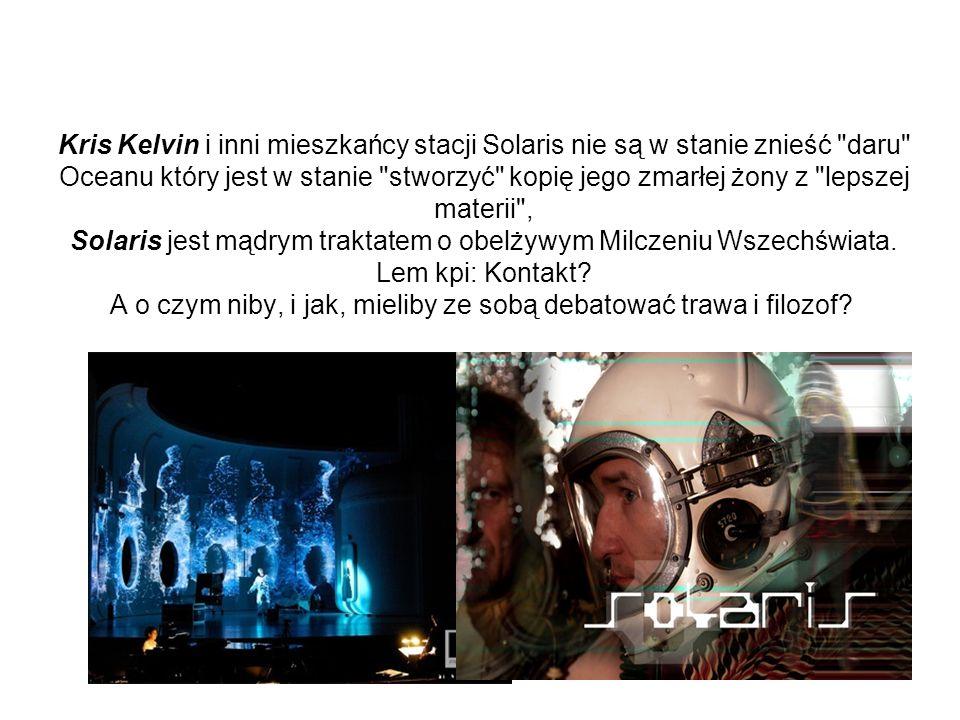 Kris Kelvin i inni mieszkańcy stacji Solaris nie są w stanie znieść