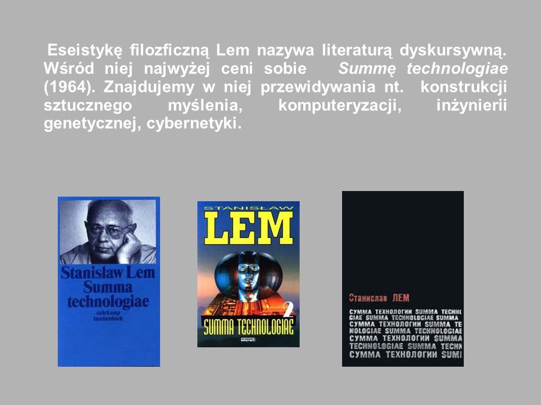 Niezwykle ważną częścią twórczości Lema jest eseistyka fliozoficzna. Dzięki niej zyskał opinię wizjonera rozwoju technologicznego cywilizacji i otrzym