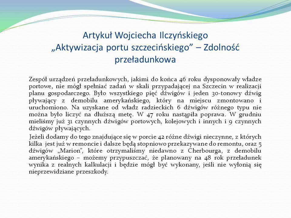 Artykuł Wojciecha Ilczyńskiego Aktywizacja portu szczecińskiego – Zdolność przeładunkowa Zespół urządzeń przeładunkowych, jakimi do końca 46 roku dysp