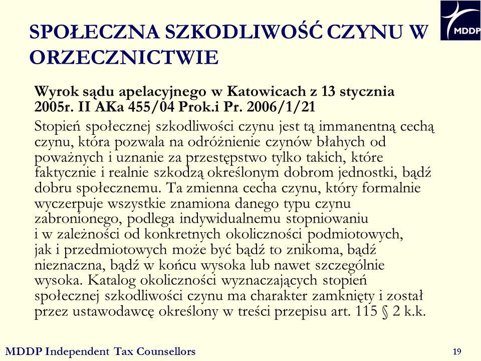 MDDP Independent Tax Counsellors 19 SPOŁECZNA SZKODLIWOŚĆ CZYNU W ORZECZNICTWIE Wyrok sądu apelacyjnego w Katowicach z 13 stycznia 2005r.