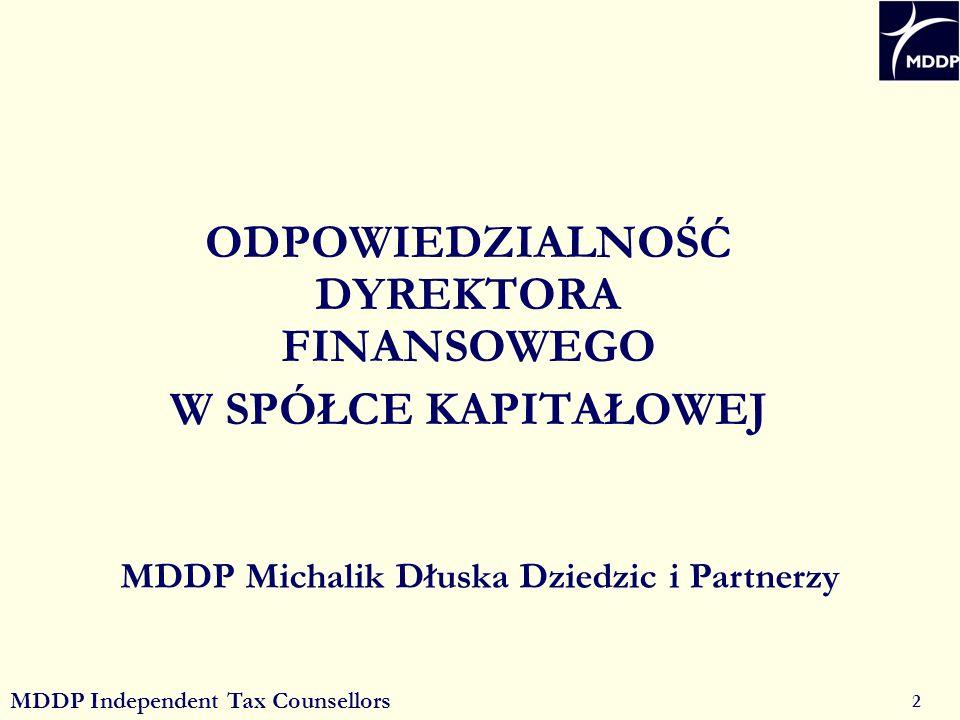 MDDP Independent Tax Counsellors 2 MDDP Michalik Dłuska Dziedzic i Partnerzy ODPOWIEDZIALNOŚĆ DYREKTORA FINANSOWEGO W SPÓŁCE KAPITAŁOWEJ