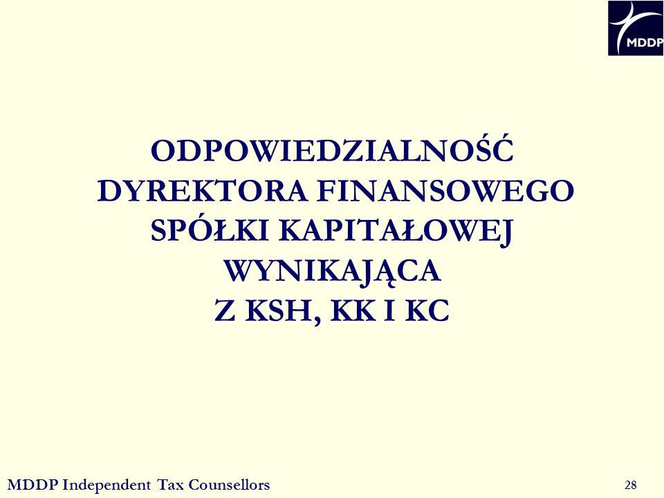 MDDP Independent Tax Counsellors 28 ODPOWIEDZIALNOŚĆ DYREKTORA FINANSOWEGO SPÓŁKI KAPITAŁOWEJ WYNIKAJĄCA Z KSH, KK I KC