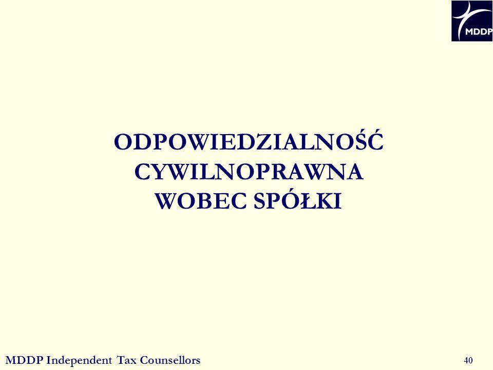 MDDP Independent Tax Counsellors 40 ODPOWIEDZIALNOŚĆ CYWILNOPRAWNA WOBEC SPÓŁKI