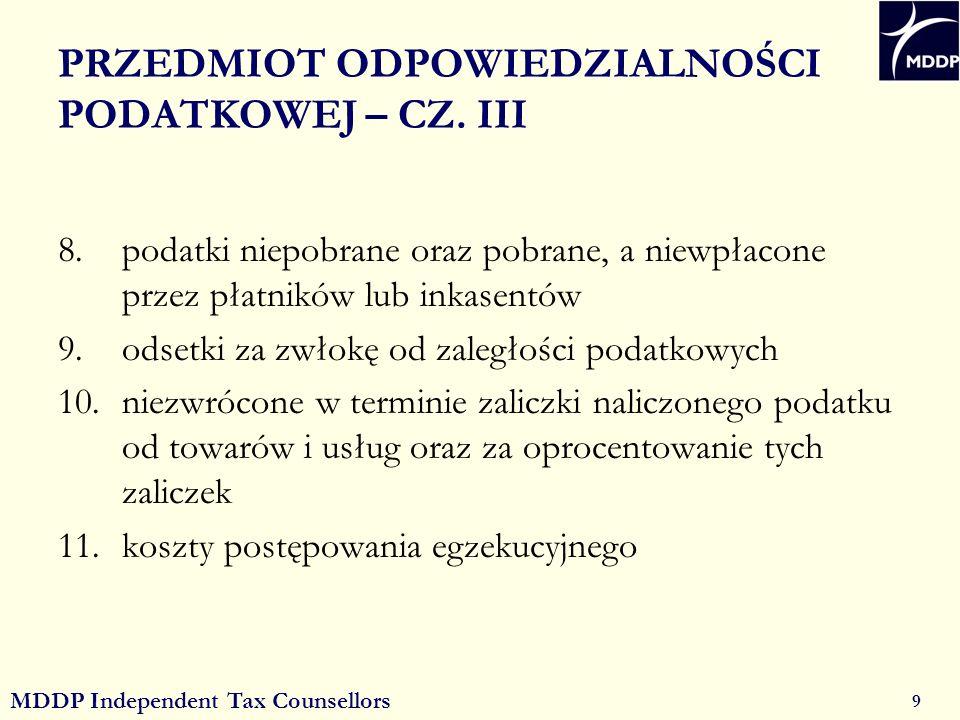 MDDP Independent Tax Counsellors 9 PRZEDMIOT ODPOWIEDZIALNOŚCI PODATKOWEJ – CZ.