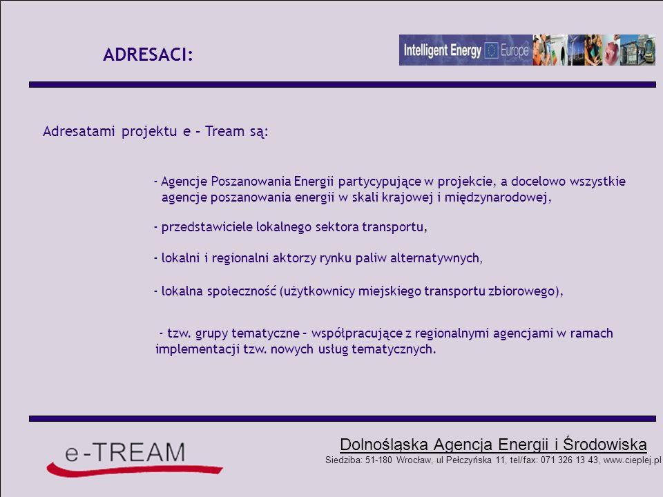 Dolnośląska Agencja Energii i Środowiska Siedziba: 51-180 Wrocław, ul Pełczyńska 11, tel/fax: 071 326 13 43, www.cieplej.pl POLITYKA TRANSPORTOWA UE : Co mówi o środowisku, energii i transporcie?