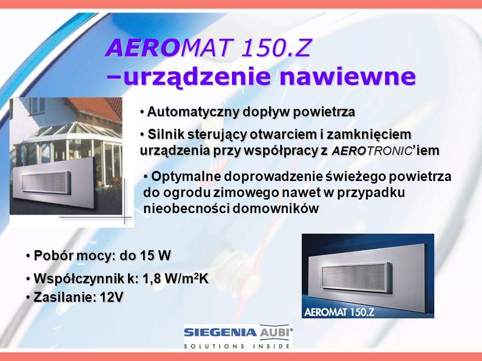 AEROMAT 150.Z –urządzenie nawiewne Automatyczny dopływ powietrza Automatyczny dopływ powietrza Pobór mocy: do 15 W Pobór mocy: do 15 W Współczynnik k: