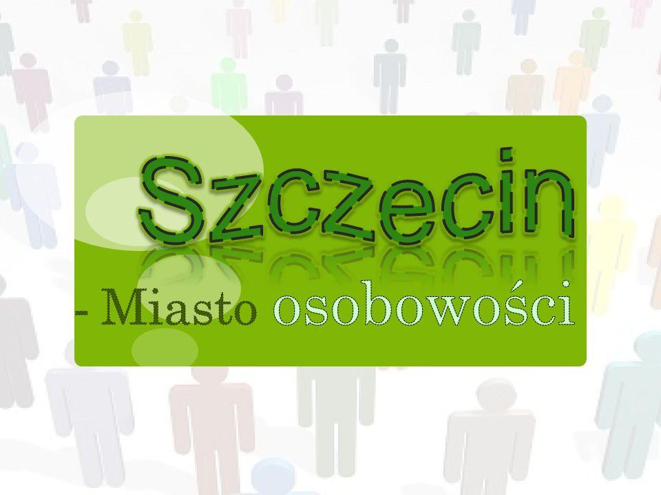 P:Lubi pan Szczecin.O:Szczecin. Lubię ludzi, którzy tutaj żyją.