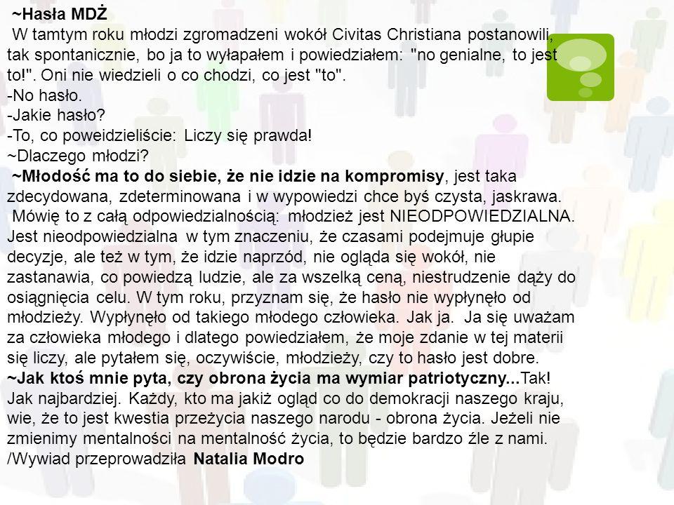 ~Hasła MDŻ W tamtym roku młodzi zgromadzeni wokół Civitas Christiana postanowili, tak spontanicznie, bo ja to wyłapałem i powiedziałem: