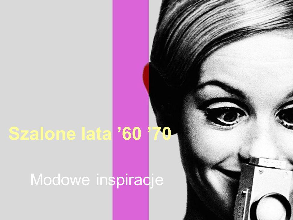 Szalone lata 60 70 Modowe inspiracje
