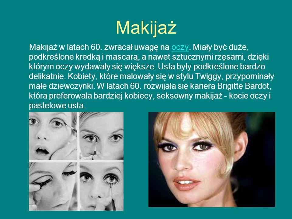 Makijaż Makijaż w latach 60. zwracał uwagę na oczy. Miały być duże, podkreślone kredką i mascarą, a nawet sztucznymi rzęsami, dzięki którym oczy wydaw