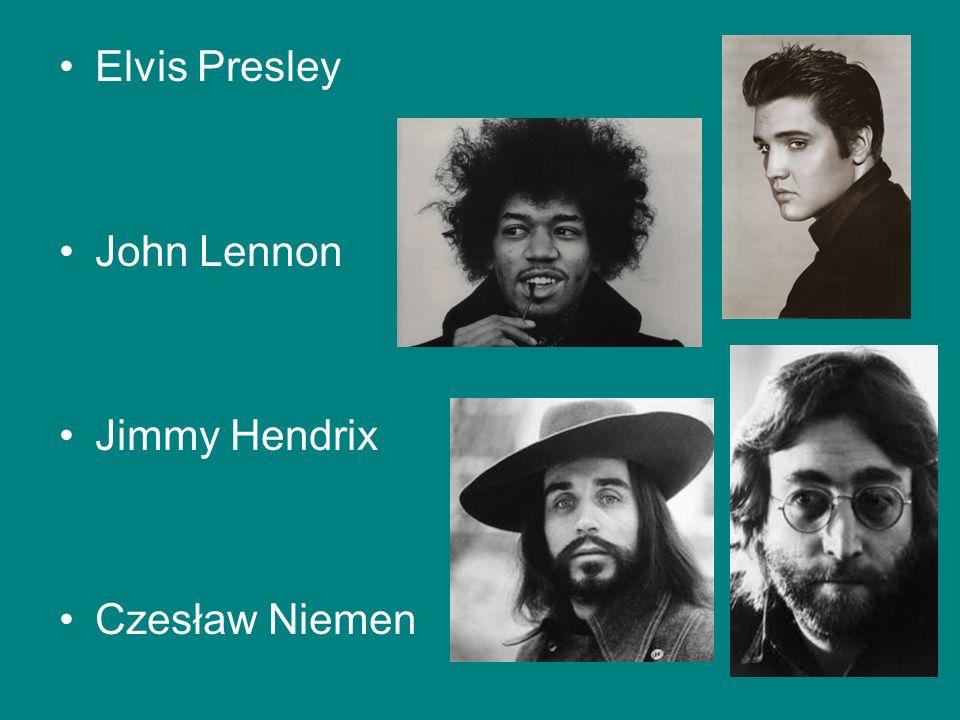 Elvis Presley John Lennon Jimmy Hendrix Czesław Niemen