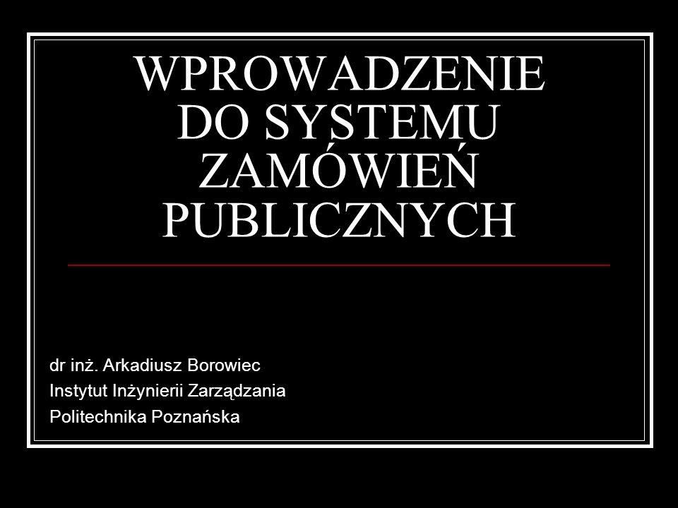 CELE I RAMY PRAWNE Aby zapobiec wydatkowaniu środków publicznych w sposób pochopny, nieprzemyślany i nieuczciwy, stworzono system regulujący sposób udzielania zamówień przez państwo.