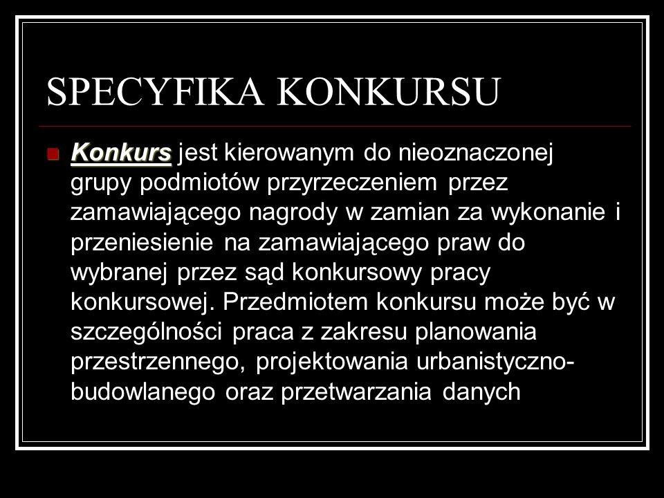 SPECYFIKA KONKURSU Oceny prac konkursowych może dokonywać wyłącznie sąd konkursowy.