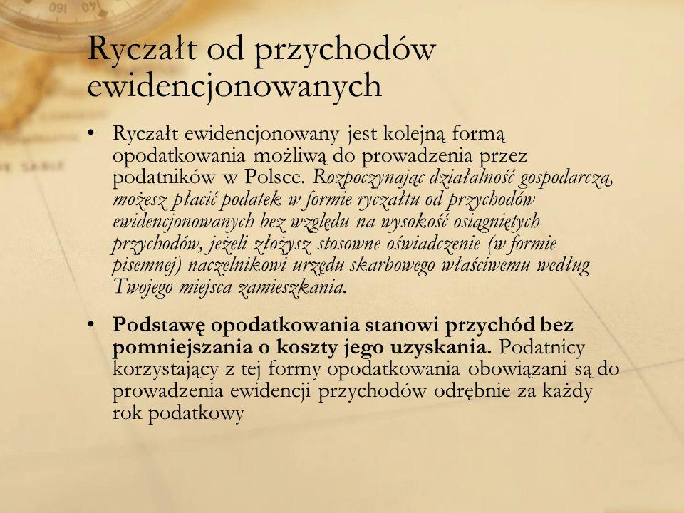 Ryczałt od przychodów ewidencjonowanych Ryczałt ewidencjonowany jest kolejną formą opodatkowania możliwą do prowadzenia przez podatników w Polsce. Roz