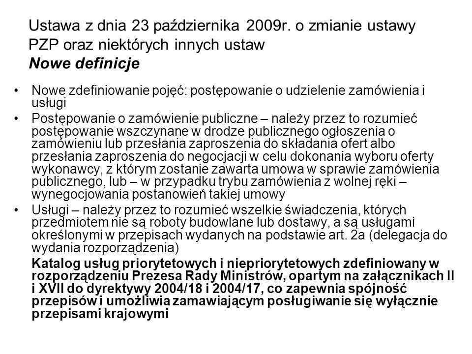Ustawa z dnia 23 października 2009r. o zmianie ustawy PZP oraz niektórych innych ustaw Nowe definicje Nowe zdefiniowanie pojęć: postępowanie o udziele
