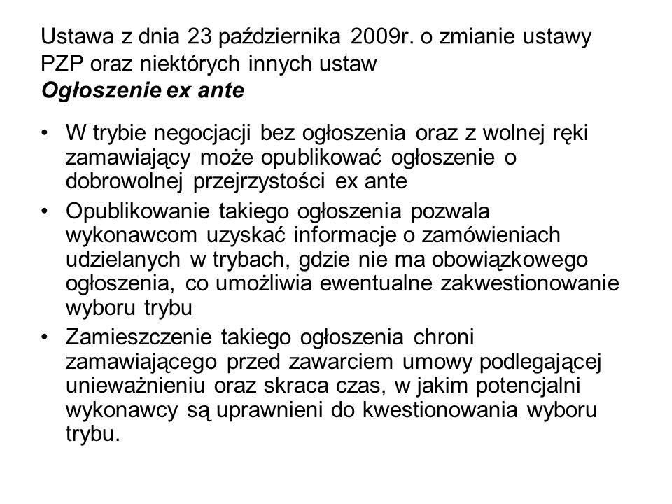 Ustawa z dnia 23 października 2009r. o zmianie ustawy PZP oraz niektórych innych ustaw Ogłoszenie ex ante W trybie negocjacji bez ogłoszenia oraz z wo