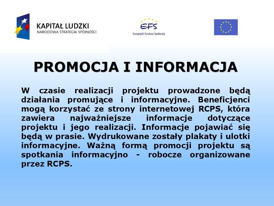 PROMOCJA I INFORMACJA W czasie realizacji projektu prowadzone będą działania promujące i informacyjne. Beneficjenci mogą korzystać ze strony interneto