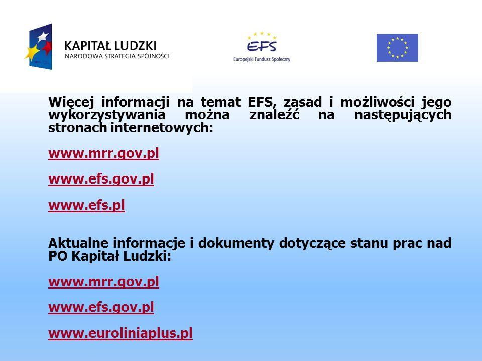 Więcej informacji na temat EFS, zasad i możliwości jego wykorzystywania można znaleźć na następujących stronach internetowych: www.mrr.gov.pl www.efs.