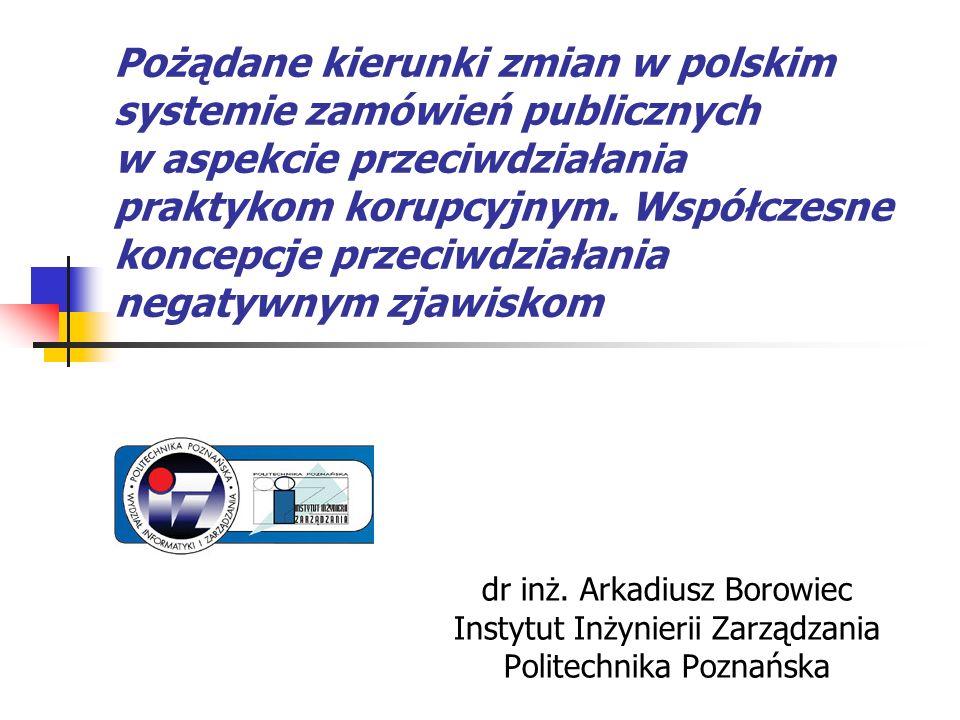 Pożądane kierunki zmian w polskim systemie zamówień publicznych w aspekcie przeciwdziałania praktykom korupcyjnym. Współczesne koncepcje przeciwdziała