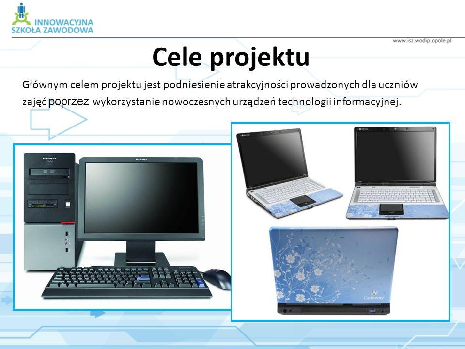 Cele projektu Głównym celem projektu jest podniesienie atrakcyjności prowadzonych dla uczniów zajęć poprzez wykorzystanie nowoczesnych urządzeń techno