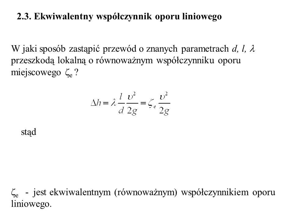 2.3. Ekwiwalentny współczynnik oporu liniowego stąd e - jest ekwiwalentnym (równoważnym) współczynnikiem oporu liniowego. W jaki sposób zastąpić przew