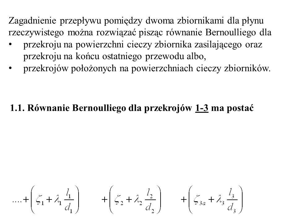 Zagadnienie przepływu pomiędzy dwoma zbiornikami dla płynu rzeczywistego można rozwiązać pisząc równanie Bernoulliego dla przekroju na powierzchni cie