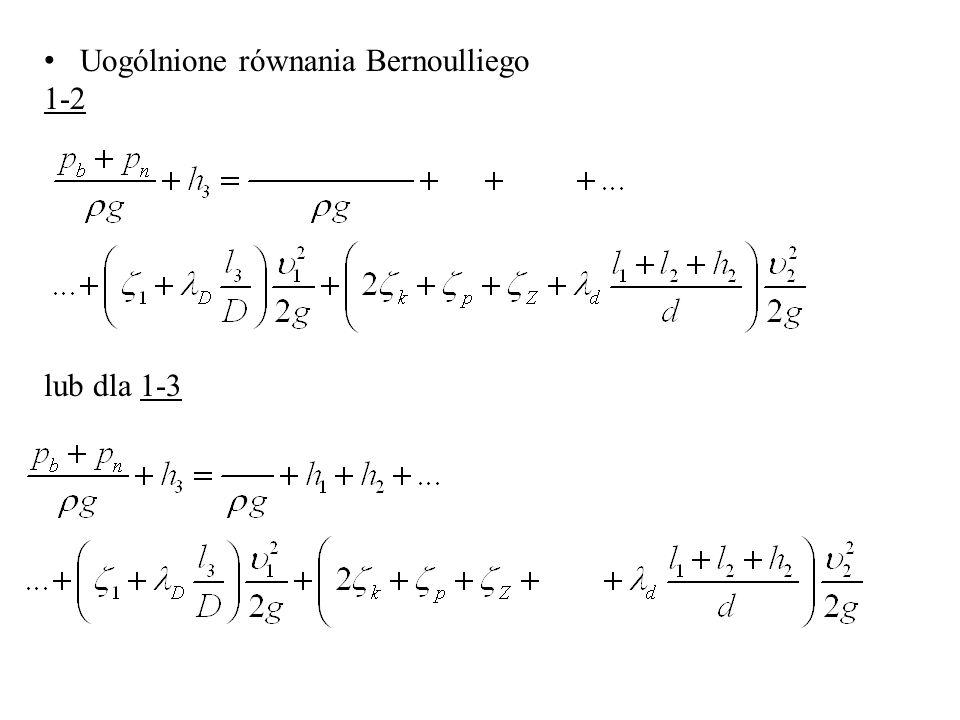 Uogólnione równania Bernoulliego 1-2 lub dla 1-3