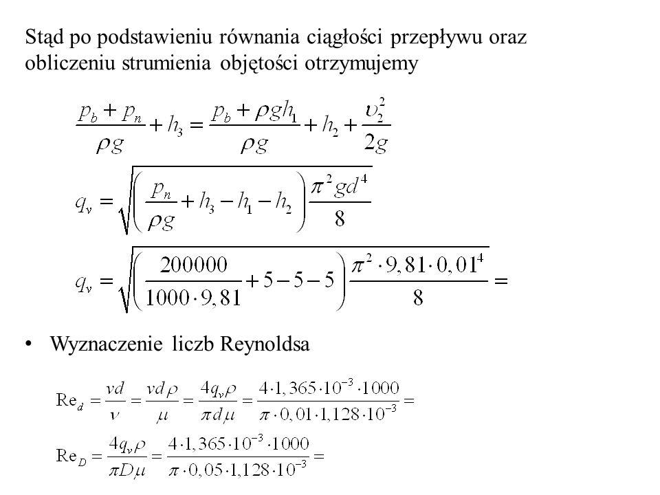 Stąd po podstawieniu równania ciągłości przepływu oraz obliczeniu strumienia objętości otrzymujemy Wyznaczenie liczb Reynoldsa