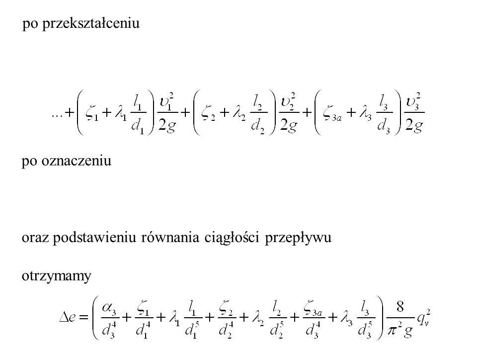 po oznaczeniu oraz podstawieniu równania ciągłości przepływu otrzymamy po przekształceniu