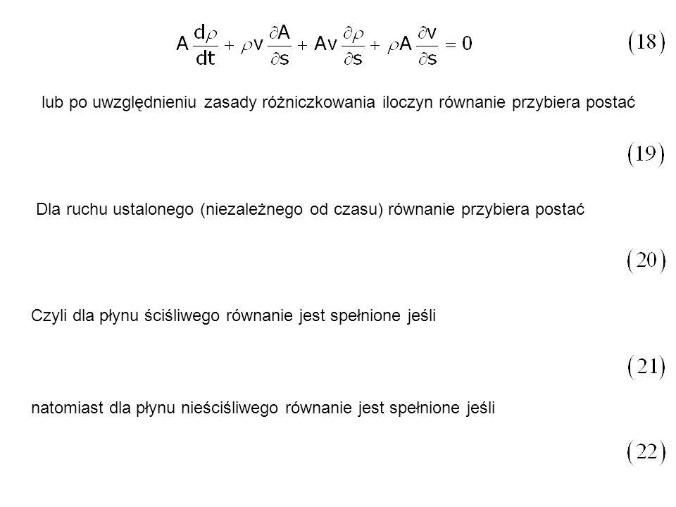 lub po uwzględnieniu zasady różniczkowania iloczyn równanie przybiera postać Dla ruchu ustalonego (niezależnego od czasu) równanie przybiera postać Cz