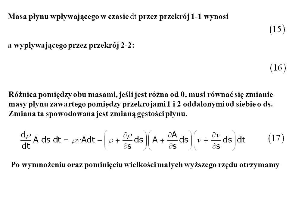 Masa płynu wpływającego w czasie dt przez przekrój 1-1 wynosi a wypływającego przez przekrój 2-2: Różnica pomiędzy obu masami, jeśli jest różna od 0,