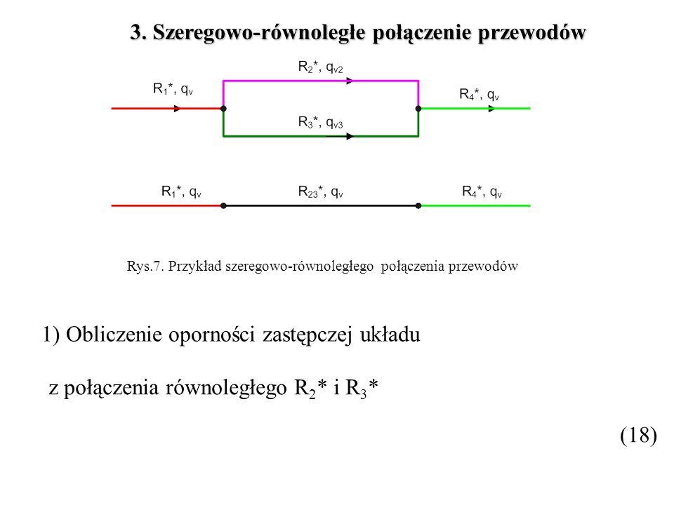 3. Szeregowo-równoległe połączenie przewodów z połączenia równoległego R 2 * i R 3 * Rys.7. Przykład szeregowo-równoległego połączenia przewodów (18)