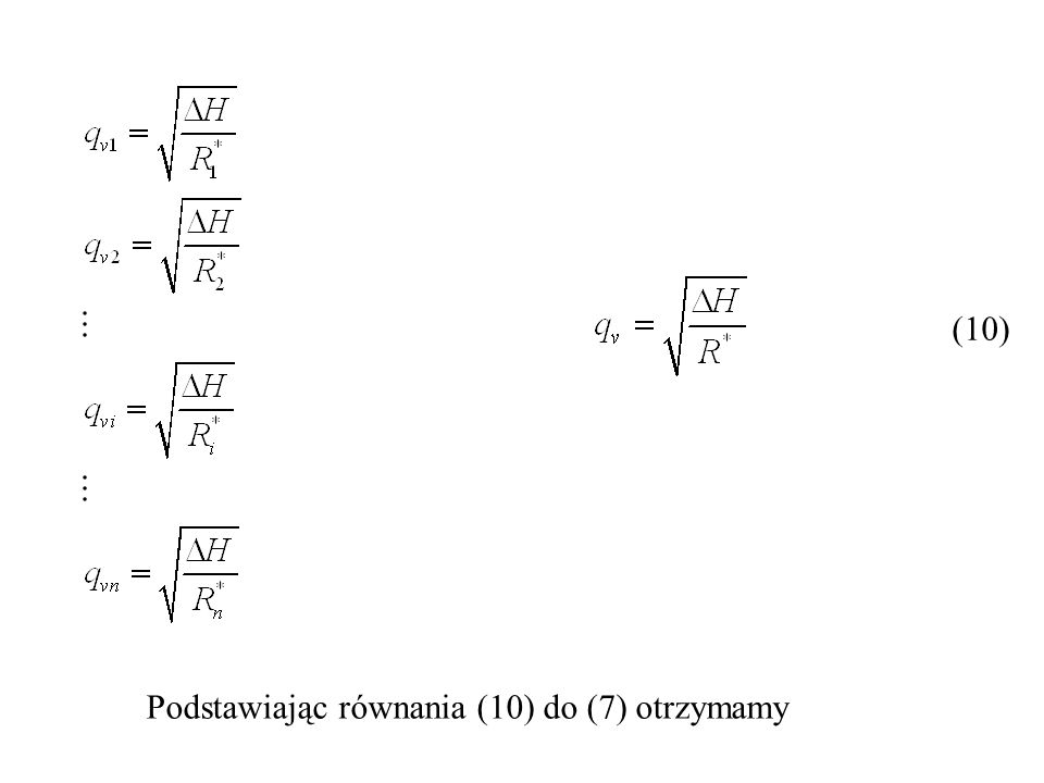 Całkowity strumień objętości pomiędzy dwoma zbiornikami Strumień objętości przez przewód 1 stąd Strumień objętości przez przewód 2 i 3 stąd (29) (30) (31) (32) (33)