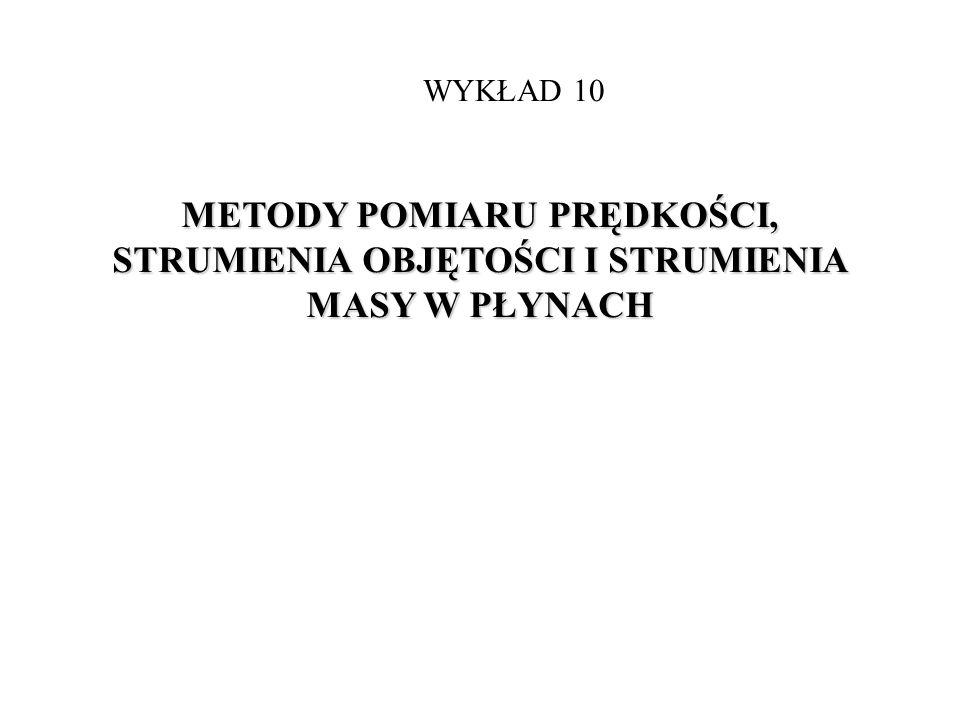 Pomiar strumienia objętości - przepływomierz ultradźwiękowy Czas przejścia fali zgodnie z kierunkiem przepływu Czas przejścia fali przeciwnie do kierunku przepływu a – prędkość propagacji fali w płynie l –odległość pomiędzy przetwornikami (47) (48)