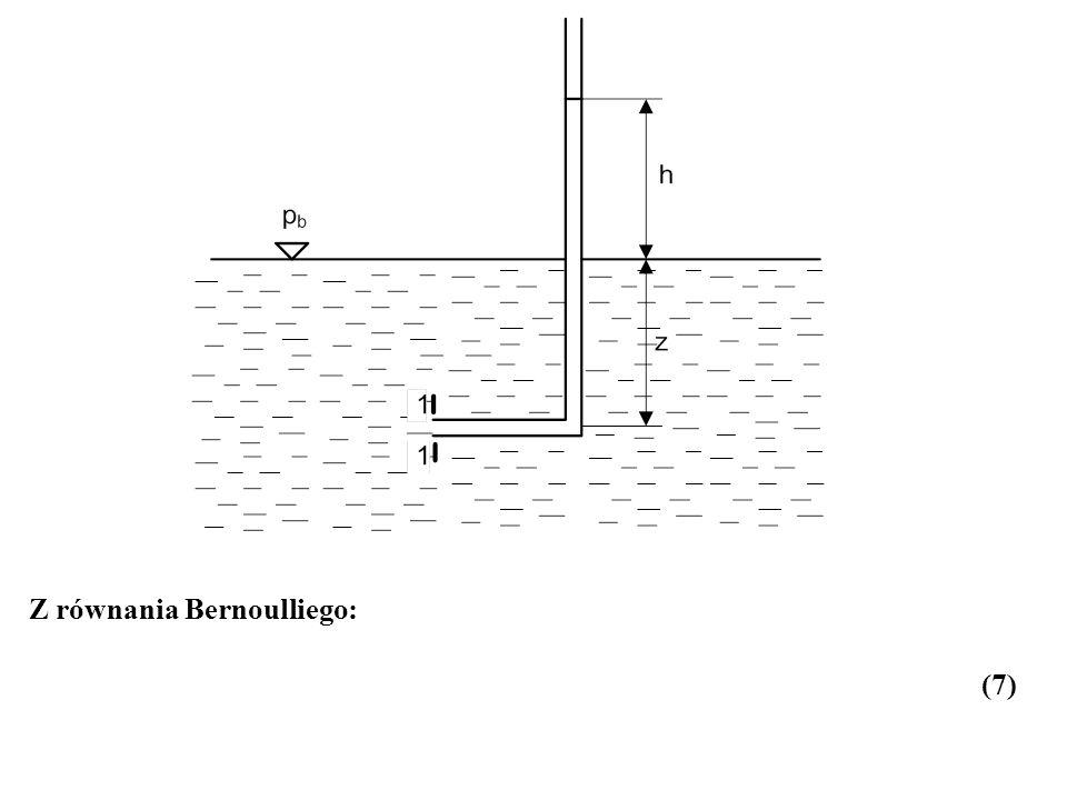 Z równania Bernoulliego: (7)