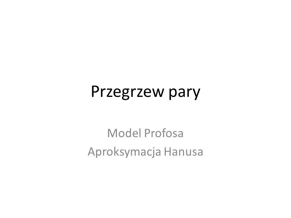 Przegrzew pary Model Profosa Aproksymacja Hanusa
