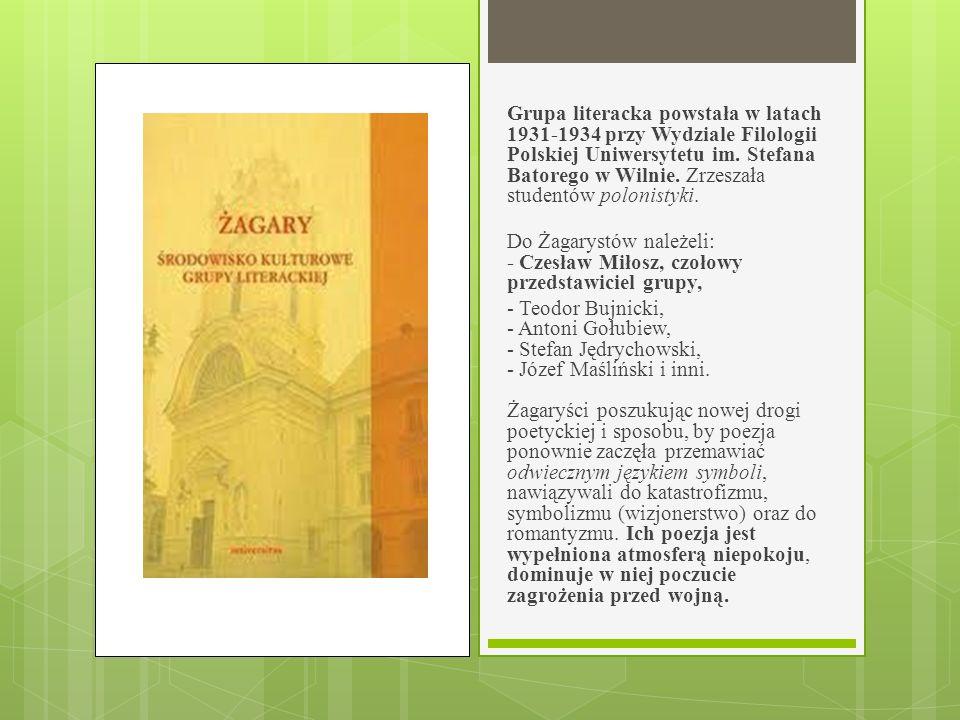 Grupa literacka powstała w latach 1931-1934 przy Wydziale Filologii Polskiej Uniwersytetu im. Stefana Batorego w Wilnie. Zrzeszała studentów polonisty
