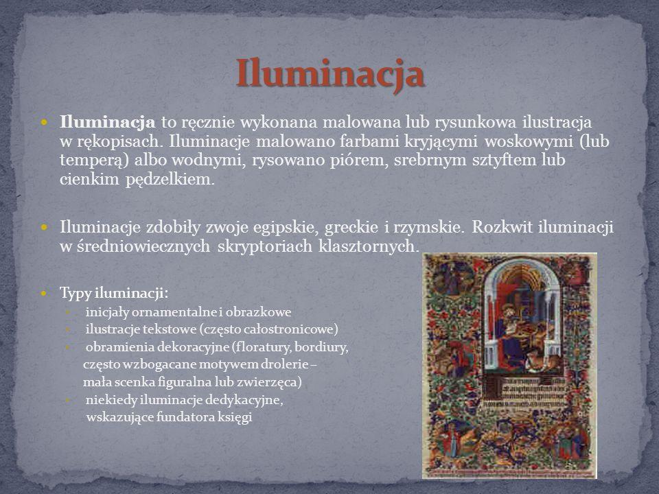 Iluminacja to ręcznie wykonana malowana lub rysunkowa ilustracja w rękopisach.