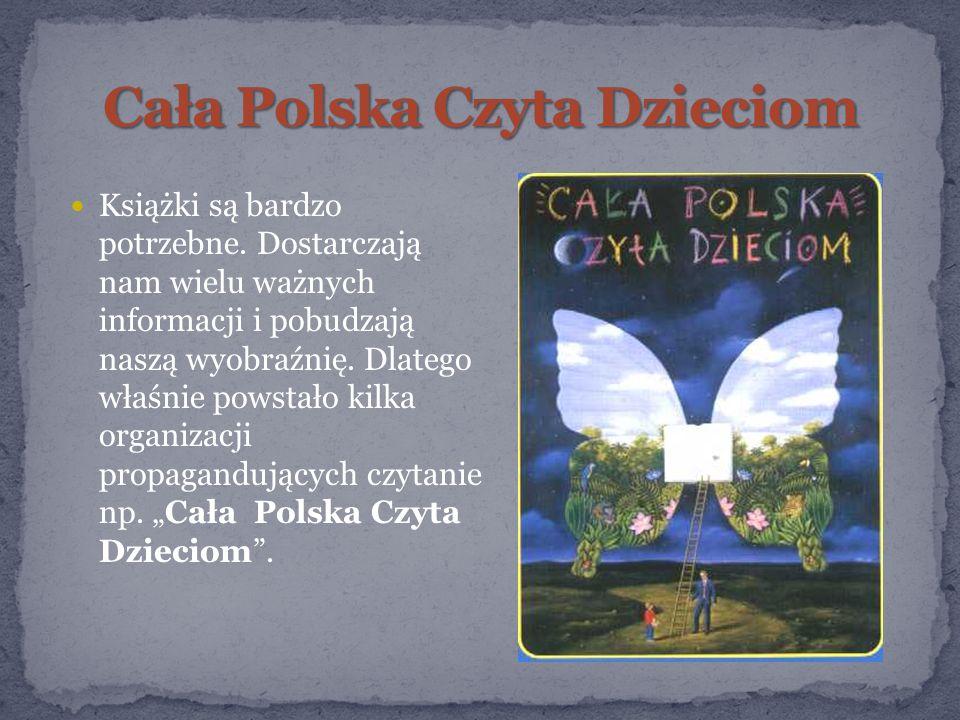 Książki są bardzo potrzebne.Dostarczają nam wielu ważnych informacji i pobudzają naszą wyobraźnię.