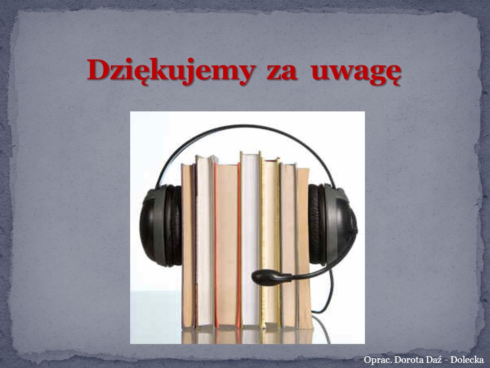 Oprac. Dorota Daź - Dolecka