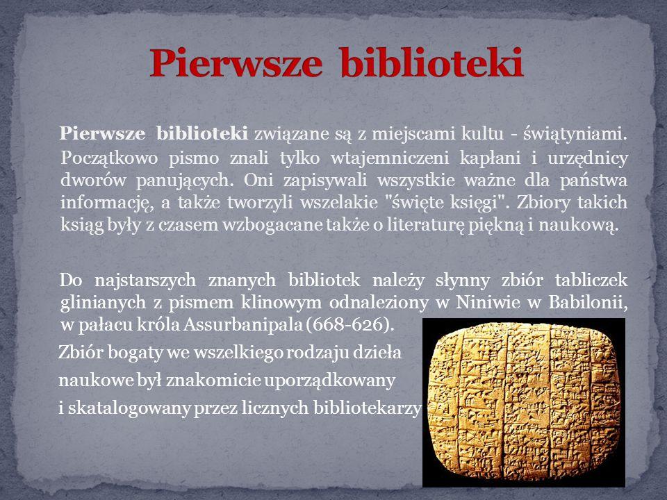 Pierwsze biblioteki związane są z miejscami kultu - świątyniami.