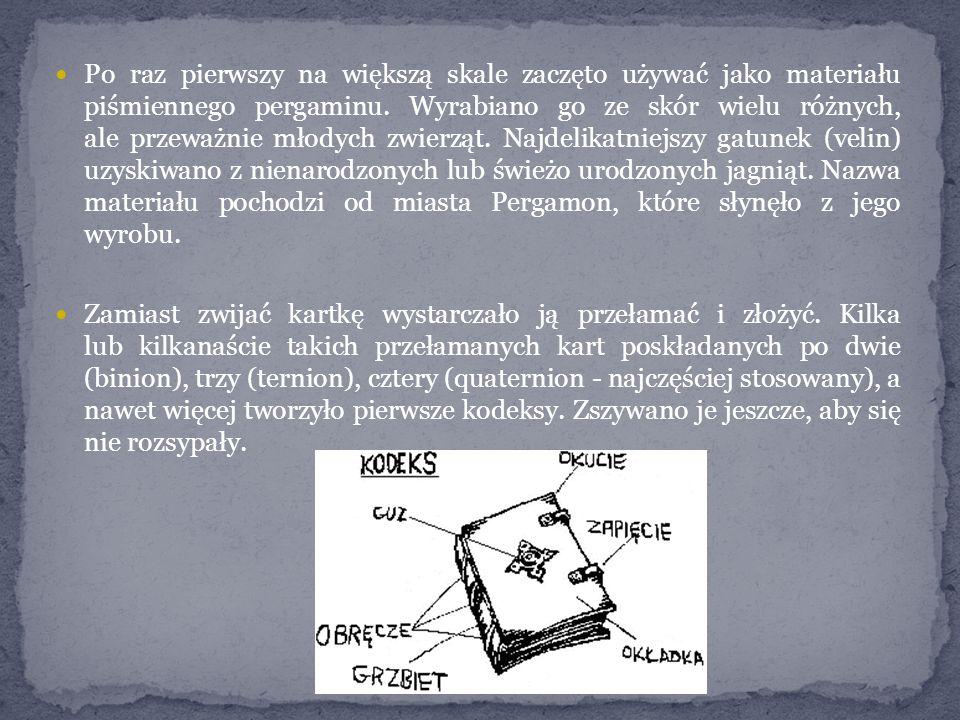 Po raz pierwszy na większą skale zaczęto używać jako materiału piśmiennego pergaminu.